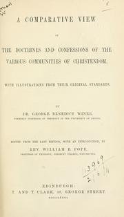Cover of: A comparative view of the doctrines and confessions of the various communities of Christendom: with illustrations from their original standards.