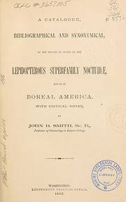 Cover of: A catalogue, bibliographical and synonymical, of the species of moths of the lepidopterous superfamily ©œN©œo©œc©œt©œu©œi©œd©œ℗æ found in boreal America