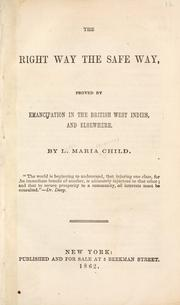 Cover of: The right way the safe way, proved by emancipation in the British West Indies, and elsewhere