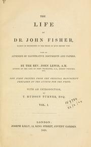 Cover of: The life of John Fisher, Bp. of Rochester in the reign of King Henry VIII