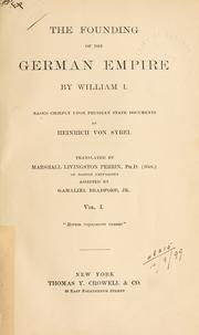 Cover of: The founding of the German Empire by William I: based chiefly upon Prussian state documents