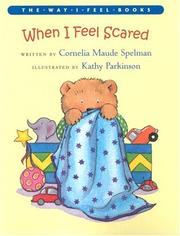 Cover of: When I Feel Scared (The Way I Feel Books) by Cornelia Maude Spelman