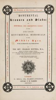 Cover of: Monumental brasses and slabs: an historical and descriptive notice of the incised monumental memorials of the Middle Ages : with numerous illustrations