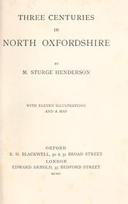 Cover of: Three centuries in north Oxfordshire