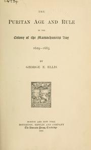 Cover of: The Puritan age and rule in the colony of the Massachusetts Bay