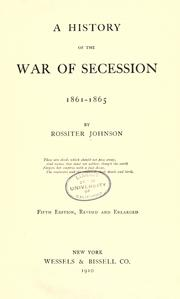 Cover of: A history of the war of sucession, 1861-1865, by Rossiter Johnson ..