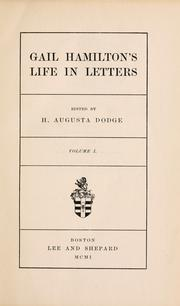 Cover of: Gail Hamilton's life in letters: edited by H. Augusta Dodge.