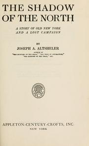 The Shadow of the North by Joseph A. Altsheler