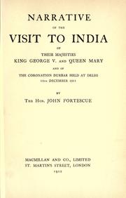Cover of: Narrative of the visit to India of their majesties, King George V. and Queen Mary: and of the coronation Durbar held at Delhi 12th December, 1911.