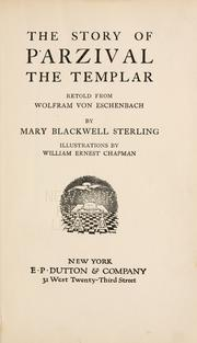 Cover of: The story of Parzival, the templar: retold from Wolfram von Eschenbach