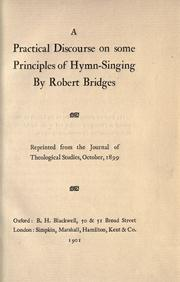 Cover of: A practical discourse on some principles of hymn-singing: by Robert Bridges.