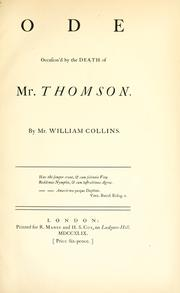 Cover of: Ode occasion'd by the death of Mr. Thomson: By Mr. William Collins.