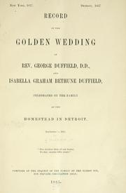 Cover of: Record of the golden wedding of Rev. George Duffield, D.D. and Isabella Graham Bethune Duffield