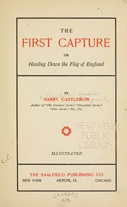 Cover of: The first capture: or, Hauling down the flag of England