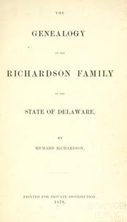 The genealogy of the Richardson family of the state of Delaware by Richardson, Richard