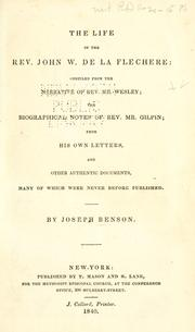 The life of the Rev. John W. de la Flechere by Joseph Benson