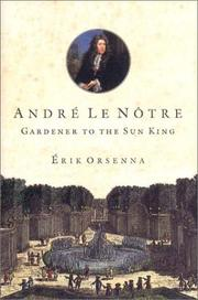 Cover of: Andre Le Notre: Gardener to the Sun King