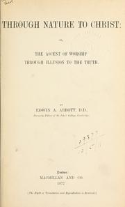 Cover of: Through nature to Christ, or, The ascent of worship through illusion to the Truth
