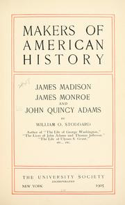 Cover of: James Madison, James Monroe and John Quincy Adams