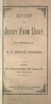 Cover of: History of Jersey Farm Dairy, San Bruno, Cal