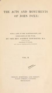 Cover of: The acts and monuments of John Foxe | John Foxe