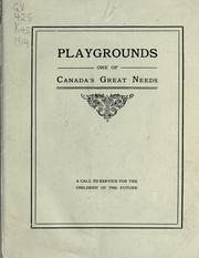 Cover of: Playgrounds, one of Canada's greatest needs |