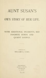 Cover of: Aunt Susan's own story of her life
