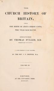 Cover of: The church history of Britain, from the birth of Jesus Christ until the year MDCXLVIII