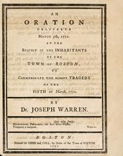 Cover of: An oration delivered March 5th, 1772