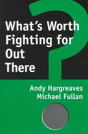 Cover of: What's worth fighting for out there? by Andy Hargreaves
