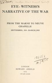 Cover of: Eye-witness's narrative of the war: from the Marne to Neuve Chapelle, September, 1914-March, 1915.