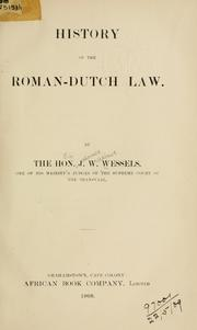History of the Roman-Dutch law by Wessels, Johannes Willhelmus Sir