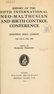Cover of: Report of the fifth International Neo-Malthusian and Birth Control Conference, Kingsway Hall, London, July 11th to 14th, 1922