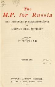 Cover of: The M.P. for Russia: reminiscences and correspondence of Madame Olga Novikoff.