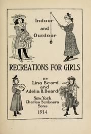 Cover of: Indoor and outdoor recreations for girls