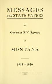 Cover of: Messages and state papers of Governor S. V. Stewart of Montana