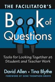 Cover of: The Facilitator's Book of Questions: Tools for Looking Together at Student and Teacher Work