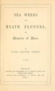 Cover of: Sea weeds and heath flowers, or, Memories of Mona
