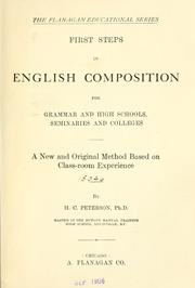Cover of: First steps in English composition, for grammar and high schools, seminaries and colleges