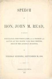 Cover of: Speech of Hon. John M. Read in favor of free Kansas, free white labor, and of Fremont and Dayton