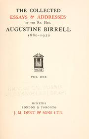 Cover of: The collected essays & addresses of the Rt. Hon. Augustine Birrell, 1880-1920