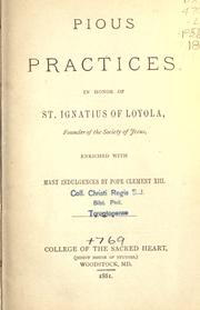 Cover of: Pious practices in honor of St. Ignatius of Loyola, founder of the Society of Jesus |