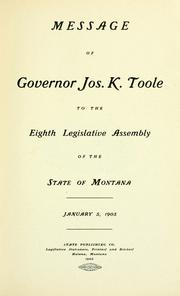 Cover of: Message of Governor Jos. K. Toole to the eighth legislative assembly of the state of Montana, January 5, 1903