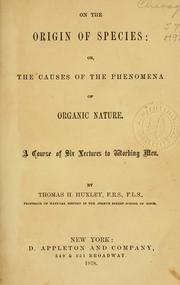 Cover of: On the origin of species, or, The causes of the phenomena of organic nature