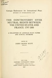 Cover of: The controversy over neutral rights between the United States and France 1797-1800
