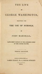 Cover of: The life of George Washington, written for the use of schools | John Marshall