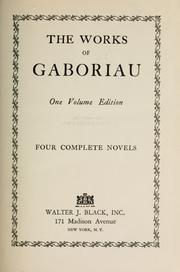 Cover of: The works of Gaboriau