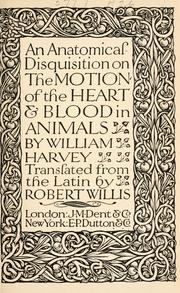 Cover of: An anatomical disquisition on the motion of the heart & blood in animals
