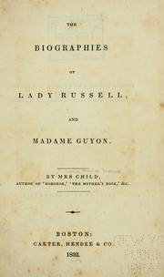 Cover of: The biographies of Lady Russell, and Madame Guyon