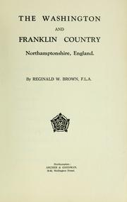 Cover of: The Washington and Franklin country Northamptonshire, England